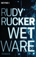 Rudy Rucker: Wetware ★★★★
