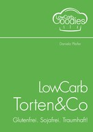 Daniela Pfeifer: LowCarb Torten & Co ★★★★