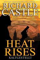 Richard Castle: Castle 3: Heat Rises - Kaltgestellt ★★★★★