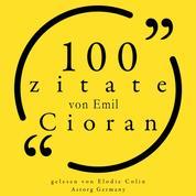 100 Zitate von Emil Cioran - Sammlung 100 Zitate