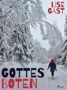 Lise Gast: Gottes Boten