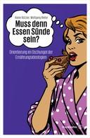 Rützler, Hanni: Muss denn Essen Sünde sein?