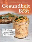 Silke Gugenberger-Wachtler: Gesundheit aufs Brot ★★★★