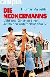 Die Neckermanns - Licht und Schatten einer deutschen Unternehmerfamilie