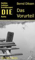 Bernd Diksen: Das Vorurteil