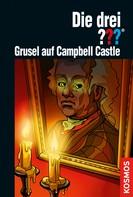 Marco Sonnleitner: Die drei ???, Grusel auf Campbell Castle (drei Fragezeichen)
