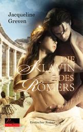 Die Sklavin des Römers - Erotischer Roman