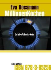 MillionenKochen - Ein Mira-Valensky-Krimi