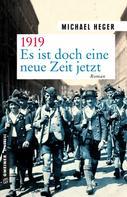 Michael Heger: 1919 - Es ist doch eine neue Zeit jetzt ★★★★