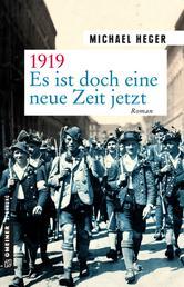 1919 - Es ist doch eine neue Zeit jetzt - Roman