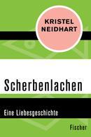 Kristel Neidhart: Scherbenlachen