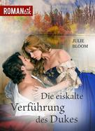 Julie Bloom: Die eiskalte Verführung des Dukes ★★★