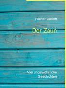 Rainer Güllich: Der Zaun