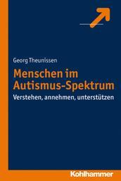 Menschen im Autismus-Spektrum - Verstehen, annehmen, unterstützen