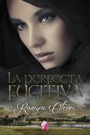 Rowyn Oliver: La perfecta fugitiva