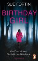 Sue Fortin: Birthday Girl - Vier Freundinnen. Ein tödliches Geschenk. ★★★★