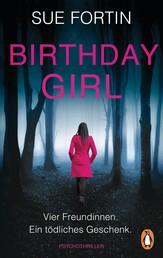 Birthday Girl - Vier Freundinnen. Ein tödliches Geschenk. - Psychothriller