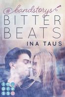 Ina Taus: #bandstorys: Bitter Beats (Band 1) ★★★★