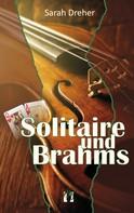 Sarah Dreher: Solitaire und Brahms ★★★★