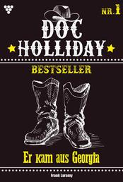 Doc Holliday Bestseller 1 – Western - Er kam aus Georgia