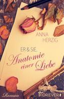 Anna Herzig: Er & Sie. Anatomie einer Liebe