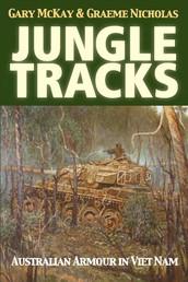 Jungle Tracks - Australian armour in Viet Nam