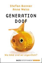 Generation Doof - Wie blöd sind wir eigentlich?