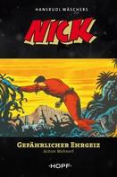 Achim Mehnert: Nick 6: Gefährlicher Ehrgeiz
