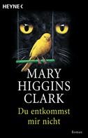 Mary Higgins Clark: Du entkommst mir nicht ★★★★