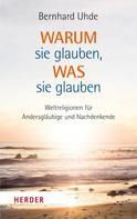 Bernhard Uhde: Warum sie glauben, was sie glauben