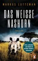 Markus Lutteman: Das weiße Nashorn ★★★★