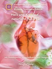 Herz und Kreislauf - natürliche Autorität - Band 6: Schriftenreihe Organ - Konflikt - Heilung Mit Homöopathie, Naturheilkunde und Übungen