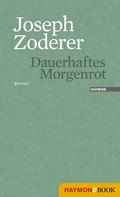 Joseph Zoderer: Dauerhaftes Morgenrot