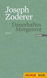 Dauerhaftes Morgenrot - Roman