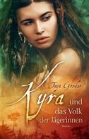 Taya Gondar: Kyra und das Volk der Jägerinnen ★★★★★