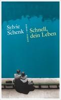 Sylvie Schenk: Schnell, dein Leben ★★★★★