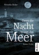 Veronika Bicker: Denn die Nacht bringt das Meer. Nordsee-Thriller ★★★★