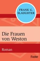 Frank G. Slaughter: Die Frauen von Weston ★★★★★
