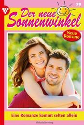 Der neue Sonnenwinkel 79 – Familienroman - Eine Romanze kommt selten allein