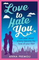 Anna Premoli: Love to Hate You ★★★★★