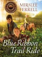 Miralee Ferrell: Blue Ribbon Trail Ride