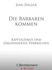 Die Barbaren kommen - Kapitalismus und organisiertes Verbrechen