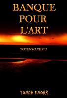Tonda Knorr: Totenwache 2.Teil