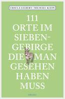 Ursula Gilbert: 111 Orte im Siebengebirge, die man gesehen haben muss ★★★