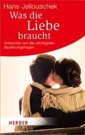 Hans Jellouschek: Was die Liebe braucht ★★★★