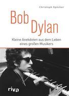 Christoph Spöcker: Bob Dylan ★★★★