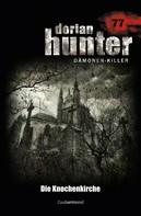 Rüdiger Silber: Dorian Hunter 77 – Die Knochenkirche