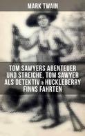 Mark Twain: Tom Sawyers Abenteuer und Streiche, Tom Sawyer als Detektiv & Huckleberry Finns Fahrten