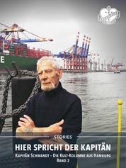 Hier spricht der Kapitän. Band 2 - Kapitän Schwandt - Die Kult-Kolumne aus Hamburg.