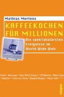 Mathias Mertens: Kaffeekochen für Millionen ★★★★★